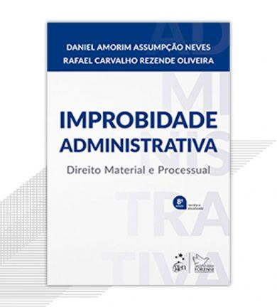 Improbidade Administrativa – Direito Material e Processual