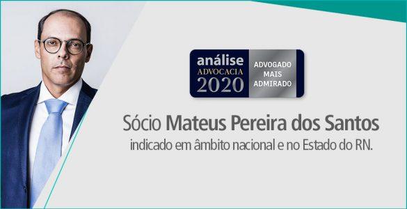 Sócio Mateus Pereira dos Santos indicado, em âmbito nacional, como advogado mais admirado nas áreas Cível e de Energia Elétrica