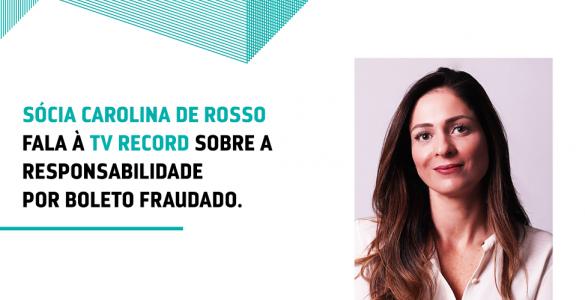 Sócia Carolina de Rosso fala à TV Record sobre responsabilidade por boleto fraudado